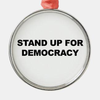 Stehen Sie oben für Demokratie Silbernes Ornament