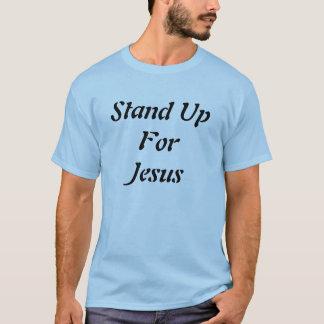 Stehen Sie oben für Jesus-T - Shirt