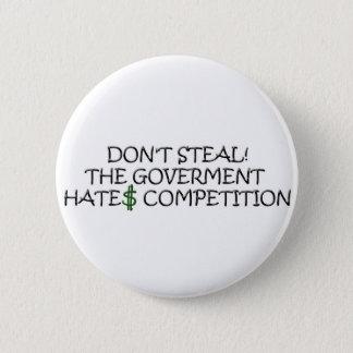 StehlenSie nicht Regierungshaßwettbewerb Runder Button 5,7 Cm