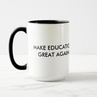 Stellen Sie Bildung große wieder #mega Tasse her
