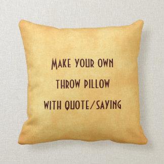 Stellen Sie Ihr eigenes Kissen mit Zitat oder