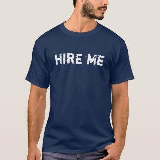 Stellen Sie mich ein T-Shirt