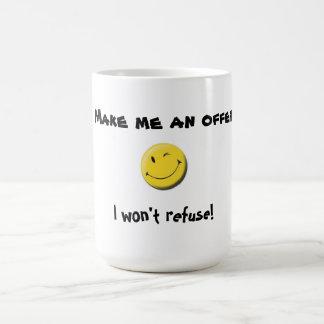 Stellen Sie mich eine AngebotTasse her Tasse