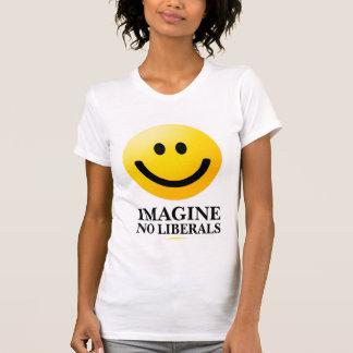 Stellen Sie sich keine Liberalen vor T-shirt
