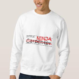 Stellenbezeichnung Ninja Tischler Sweatshirt