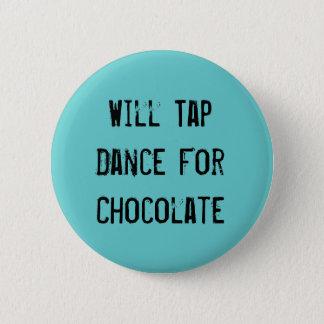 Sticht Tanz für Schokolade an Runder Button 5,7 Cm