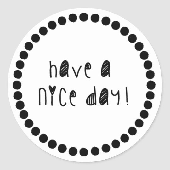 Sticker - Have a nice day!