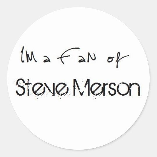 Sticker: I'm a Fan of Steve Merson Runder Aufkleber