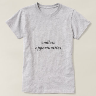 Stilvoller endloser Gelegenheiten T - Shirt