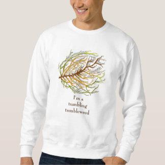 Stolpernder Tumbleweed Sweatshirt