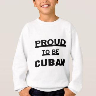 Stolz, kubanisch zu sein sweatshirt