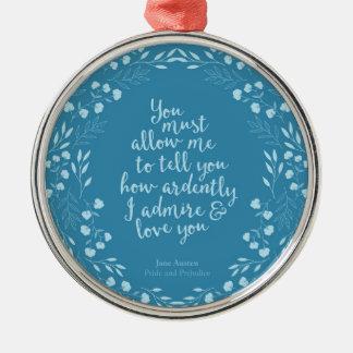 Stolz-und Vorurteil-BlumenLiebe-Zitat Janes Austen Silbernes Ornament