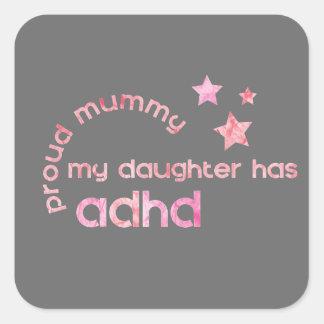 Stolze Mama meine Tochter hat ADHD Quadratischer Aufkleber