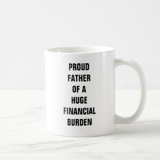 Stolzer Vater einer enormen Finanzbelastung Tasse