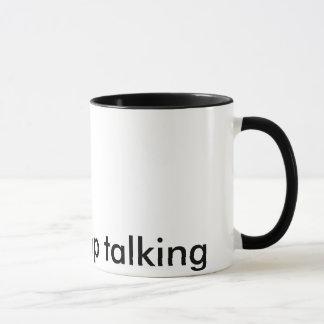Stoppen Sie bitte, Tasse zu sprechen