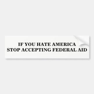 Stoppen Sie, bundesstaatliche Hilfe anzunehmen Autoaufkleber