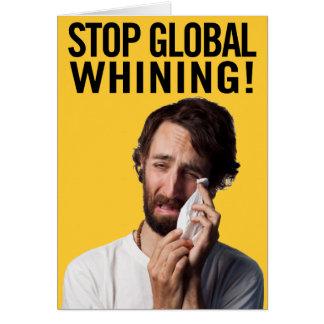 Stoppen Sie das globale Jammern Grußkarte