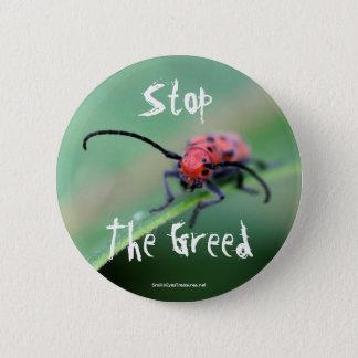 Stoppen Sie den Habsucht-verärgerten Runder Button 5,7 Cm