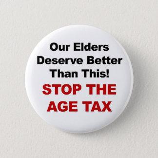 Stoppen Sie die Alters-Steuer Runder Button 5,1 Cm