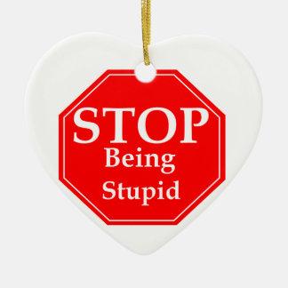 Stoppen Sie Dummheit Keramik Herz-Ornament