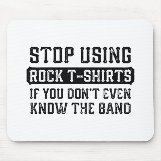 Stoppen Sie, Felsen-T - Shirts zu verwenden Mauspad