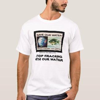Stoppen Sie Fracking mit unserem Wasser T-Shirt