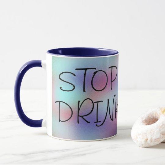 STOPPEN Sie, inspirierend GETRÄNK-Kaffee Spaß sich Tasse