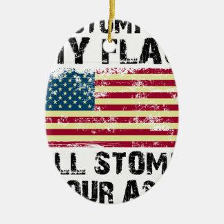 stoppen Sie meine Flagge, die ich Ihr stampfe Keramik Ornament
