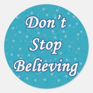 Stoppen Sie nicht, auf Blau zu glauben Runder Aufkleber