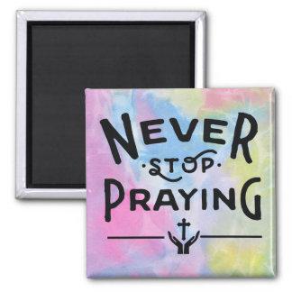 Stoppen Sie nie, Magneten zu beten Quadratischer Magnet