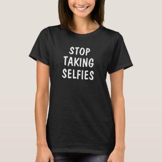 Stoppen Sie, Selfies zu nehmen T-Shirt