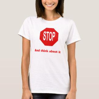 Stoppen Sie und denken Sie an es T-Shirt