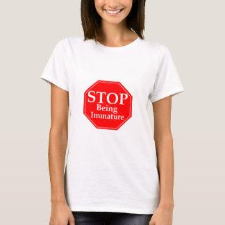 Stoppen Sie Unreife T-Shirt