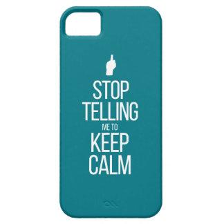 Stoppen Sie, zu bitten mich, Ruhe zu behalten iPhone 5 Hülle