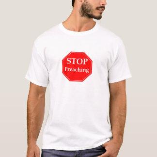 Stoppen Sie zu predigen T-Shirt