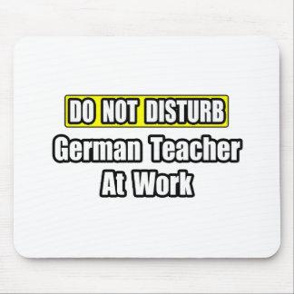 Stören Sie… deutschen Lehrer nicht bei der Arbeit Mauspad