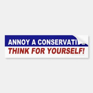 Stören Sie einen Konservativen -- Denken Sie für Autoaufkleber