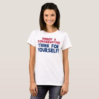 Stören Sie einen Konservativen - denken Sie für T-Shirt