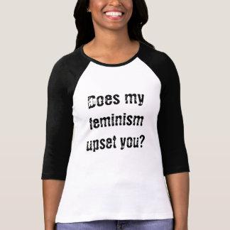 Stört mein Feminismus Sie? T-Shirt