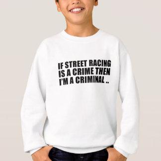 Straßen-Rennläufer - Straßen-illegales Laufen Sweatshirt