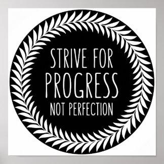 Streben Sie Fortschritts-nicht Poster