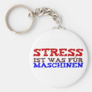 Stress ist was für Maschinen Schlüsselanhänger