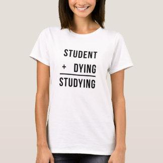 Student + Sterben = Studieren des lustigen T-Shirt