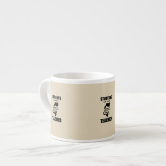 Studenten bin ich Ihre Lehrer-Tassen Espressotasse