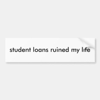 Studentendarlehen ruinierten meinen autoaufkleber