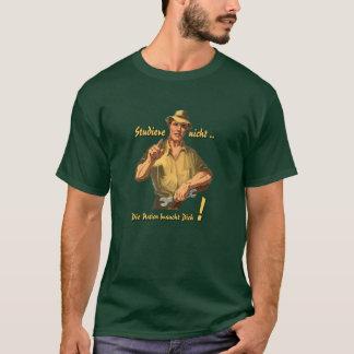 Studiere nicht T-Shirt