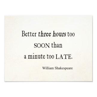 Stunden zu früh Minutezu späte Shakespeare-Zitat- Foto Drucke