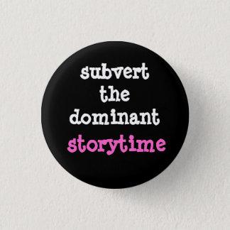 Stürzen Sie den dominierenden Storytime Knopf um Runder Button 2,5 Cm