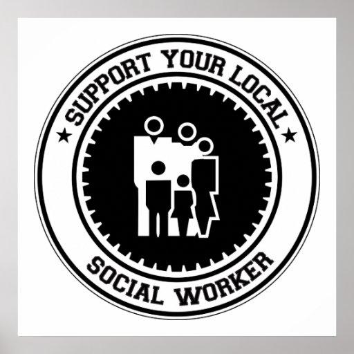 Stützen Sie Ihren lokalen Sozialarbeiter Poster