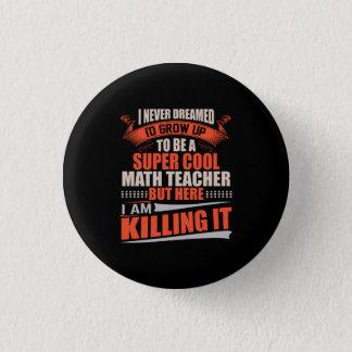 Super cooler Mathelehrer, der es tötet Runder Button 3,2 Cm